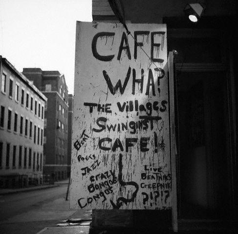 Cafe Wha? Greenwich Village