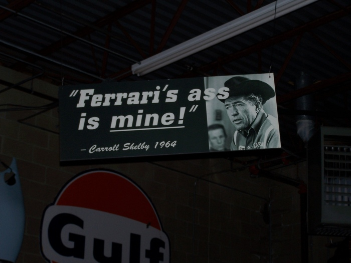 """""""Next year, Ferrari's ass is mine!""""  --Carroll Shelby after losing to Ferrari in '64. In '65 it would be as Shelby predicted."""